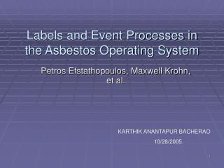 Labels and Event Processes in the Asbestos Operating System