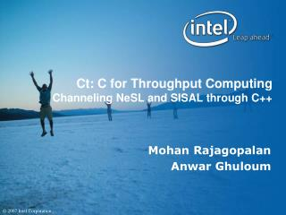Ct: C for Throughput Computing Channeling NeSL and SISAL through C++