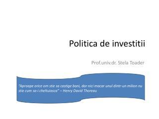 Politica de investitii