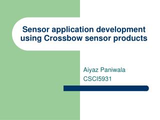 Sensor application development using Crossbow sensor products