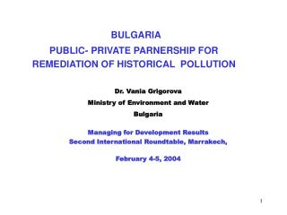 BULGARIA  PUBLIC- PRIVATE PARNERSHIP FOR REMEDIATION OF HISTORICAL  POLLUTION