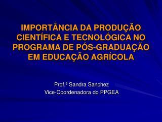 IMPORTÂNCIA DA PRODUÇÃO CIENTÍFICA E TECNOLÓGICA NO PROGRAMA DE PÓS-GRADUAÇÃO EM EDUCAÇÃO AGRÍCOLA