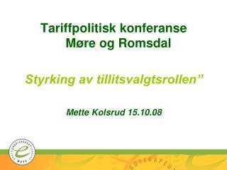 Tariffpolitisk konferanse  M�re og Romsdal  Styrking av tillitsvalgtsrollen�