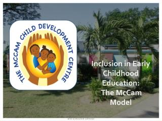 Inclusion in Early Childhood Education:  The McCam Model