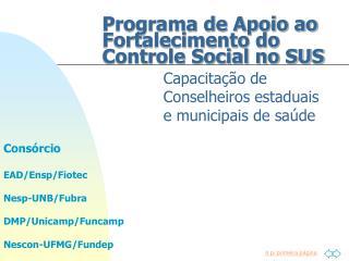 Programa de Apoio ao Fortalecimento do Controle Social no SUS