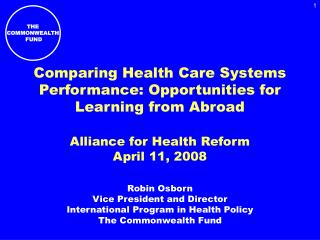 Comparing Health Care Systems Performance: Opportunities for Learning from Abroad