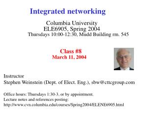 Integrated networking Columbia University ELE6905, Spring 2004