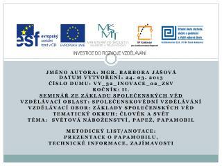 Jméno  autora : Mgr. Barbora  Jášová Datum vytvoření : 24. 03. 2013