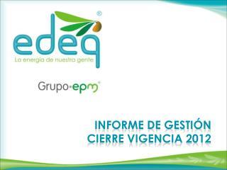 Informe de gestión cierre vigencia 2012