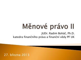 Měnové právo II