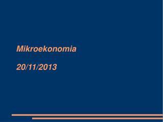 Mikroekonomia  20/11/2013