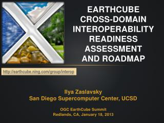 EArthCube CROSS-DOMAIN  INTEROPerABILITY Readiness assessment  and roadmap