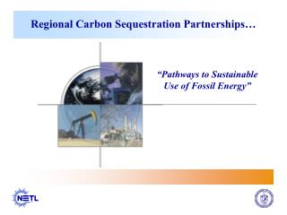 Regional Carbon Sequestration Partnerships�