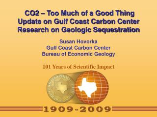 Susan Hovorka Gulf Coast Carbon Center Bureau of Economic Geology