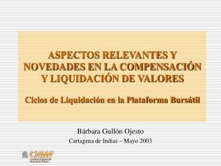 Bárbara Gullón Ojesto Cartagena de Indias – Mayo 2003