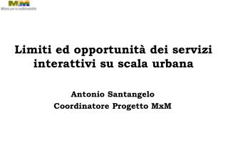 Limiti ed opportunità dei servizi interattivi su scala urbana