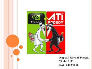 Napsal: Michal Straka Třída: 3IT Rok: 2012/2013