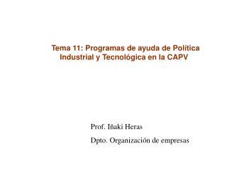 Tema 11: Programas de ayuda de Política Industrial y Tecnológica en la CAPV