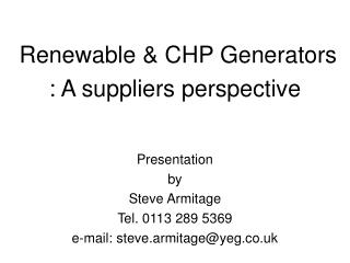 Renewable & CHP Generators : A suppliers perspective