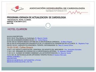 PROGRAMA JORNADA DE ACTUALIZACION  DE CARDIOLOGIA  TEGUCIGALPA, HOTEL CLARION.