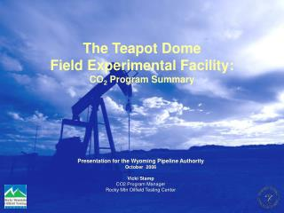 The Teapot Dome  Field Experimental Facility: CO 2  Program Summary
