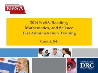 2014 NeSA-Reading, Mathematics, and Science Test Administration Training March 4, 2014