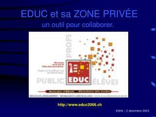 EDUC et sa ZONE PRIVÉE