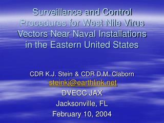 CDR K.J. Stein & CDR D.M. Claborn steinkj@earthlink DVECC JAX Jacksonville, FL