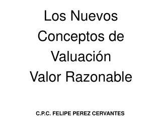 Los Nuevos Conceptos de Valuación Valor Razonable