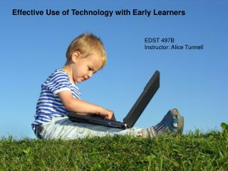 Effective Use of Technology with Early Learners