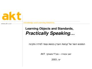 Learning Objects and Standards, Practically Speaking…