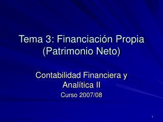 Tema 3: Financiación Propia (Patrimonio Neto)