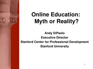 Andy DiPaolo Executive Director Stanford Center for Professional Development Stanford University