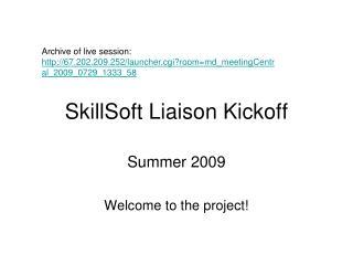 SkillSoft Liaison Kickoff