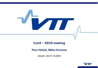 ConX – XEUS meeting Panu Helistö, Mikko Kiviranta