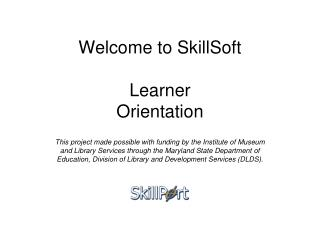 Welcome to SkillSoft  Learner Orientation
