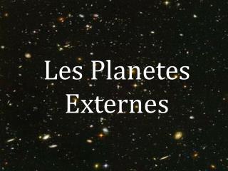 Les Planetes Externes