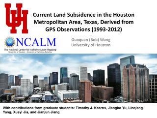 Guoquan (Bob) Wang University of Houston
