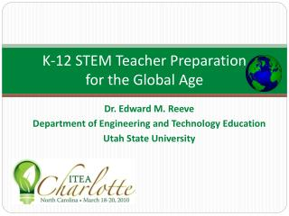 K-12 STEM Teacher Preparation                       for the Global Age