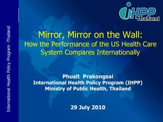 Phusit  Prakongsai International Health Policy Program (IHPP) Ministry of Public Health, Thailand