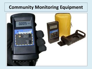 Community Monitoring Equipment