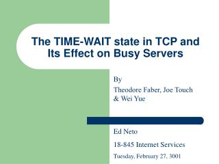 The TIME-WAIT state in TCP and Its Effect on Busy Servers