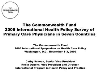 The Commonwealth Fund 2006 International Symposium on Health Care Policy