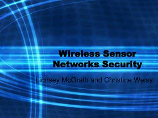 Wireless Sensor Networks Security