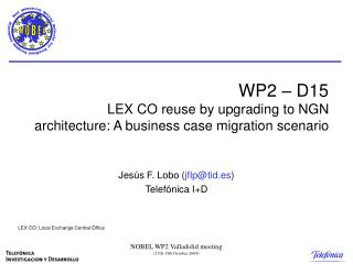WP2 – D15  LEX CO reuse by upgrading to NGN architecture: A business case migration scenario