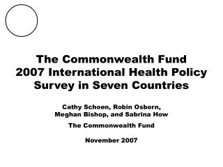 The Commonwealth Fund  2007 International Health Policy Survey in Seven Countries