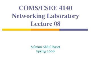 COMS/CSEE 4140 Networking Laboratory Lecture 08