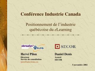 Conférence Industrie Canada Positionnement de l'industrie québécoise du  e Learning
