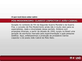 PÓS-MODERNISMO: CLARICE LISPECTOR E JOÃO CABRAL