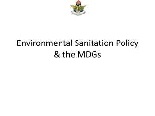 Environmental Sanitation Policy & the MDGs